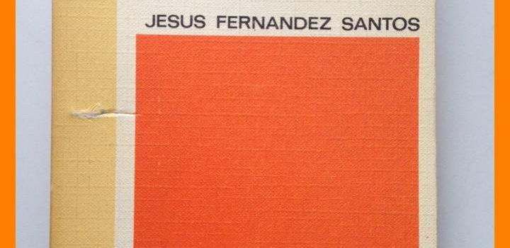 Los Bravos primera novela de Jesús Fernández Santos