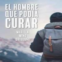 El hombre que podía curar de Mariela Miño Orellana