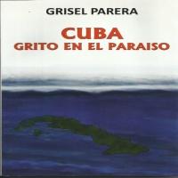 Reseña literaria de Cuba: grito en el paraíso
