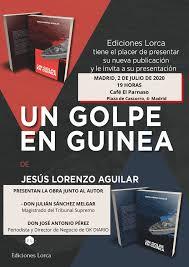 Jesús Lorenzo Aguilar y su novela Un golpe en Guinea