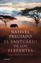 Reseña del libro El santuario de los elefantes de Nativel Preciado