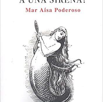 Reseña del libro ¿Quién ha visto a una sirena? de Mar Aísa